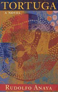 """Tortuga,"" a book by Rudolfo Anaya"